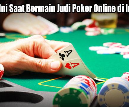 Lakukan Ini Saat Bermain Judi Poker Online di Indonesia
